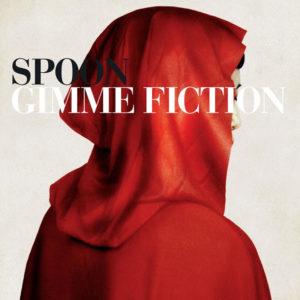 best Spoon songs Gimme Fiction