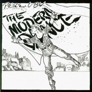 top 150 best albums of the 70s Pere Ubu - The Modern Dance