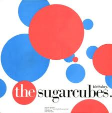 "The Sugarcubes ""Birthday"""