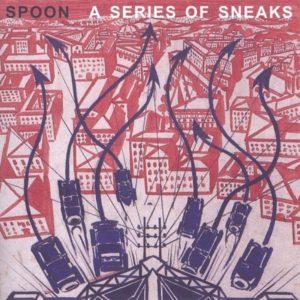 best spoon songs A Series of Sneaks