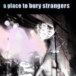 A Place to Bury Strangers album