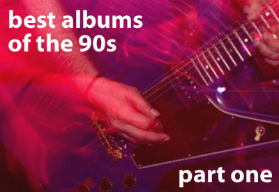 Treble's Best Albums of the '90s: Part One