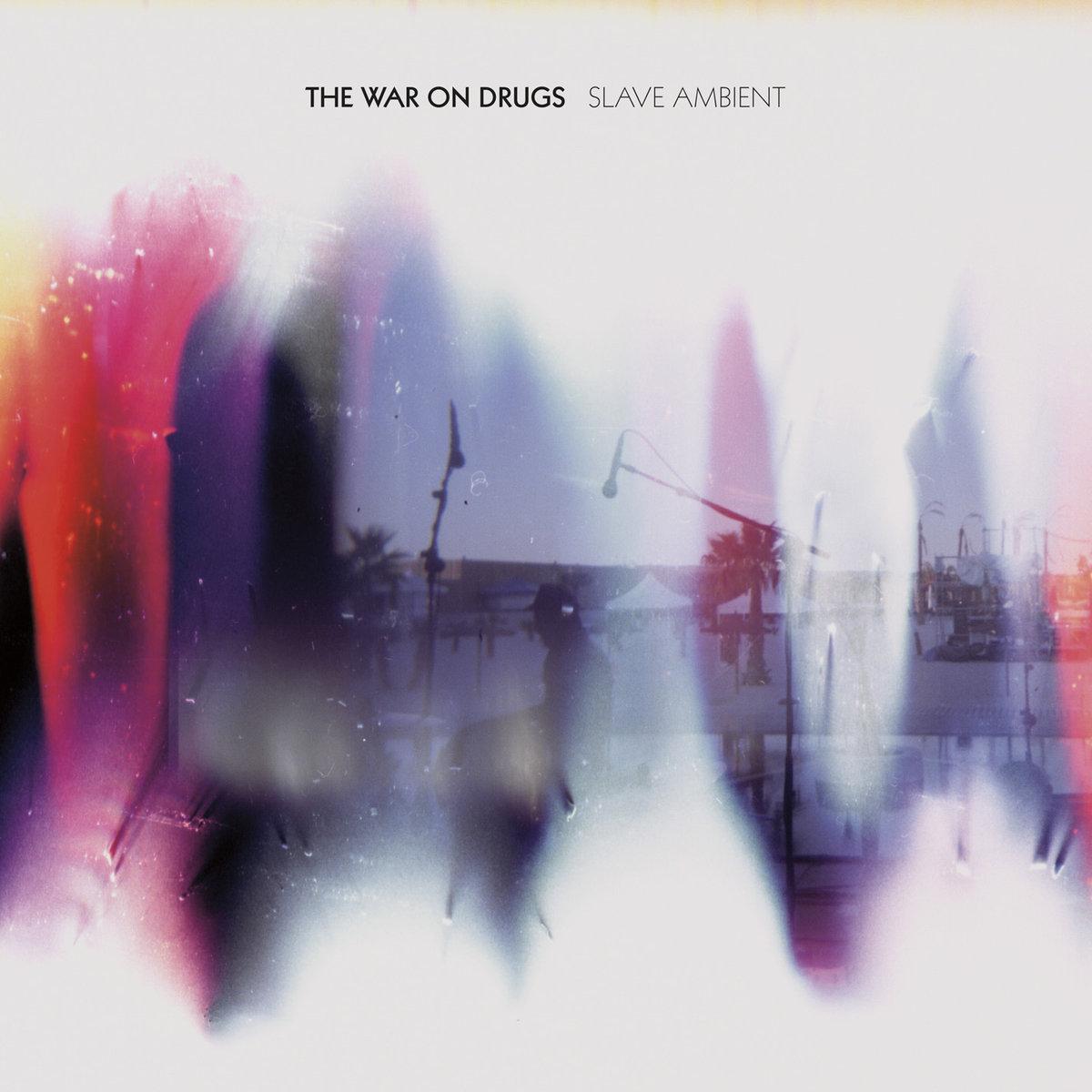war-on-drugs-slave-ambient