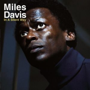 Miles Davis Discography In a Silent Way