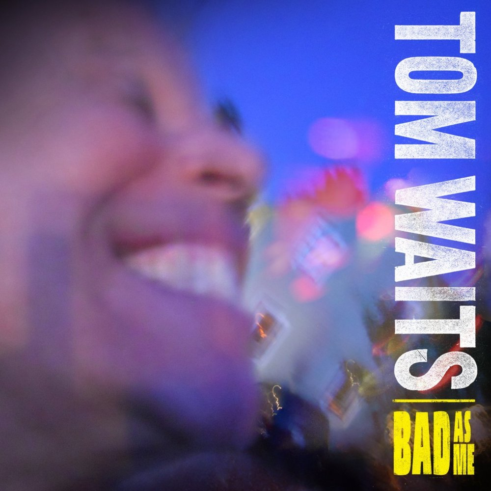 Tom Waits Bad As Me review