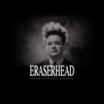 Eraserhead soundtrack review
