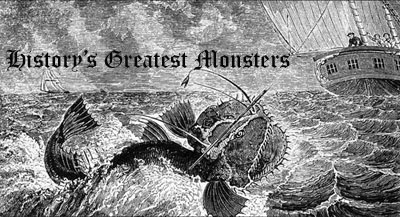 History's Greatest Monsters