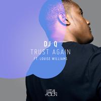 DJ Q Trust Again