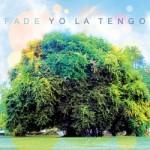 Yo La Tengo - Fade review