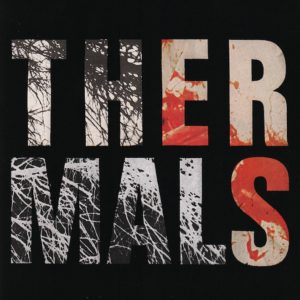 Thermals - Desperate Ground