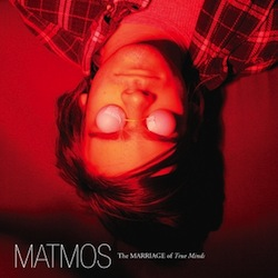 Matmos - Marriage of True Minds