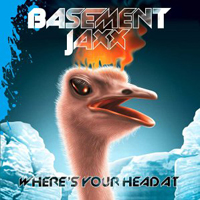 Basement Jaxx - Where's Your Head At?