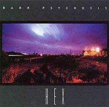 best post-rock albums Bark Psychosis - Hex