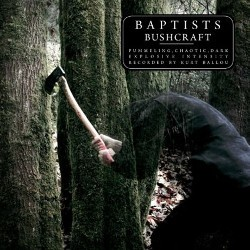 Baptists - Bushcraft review
