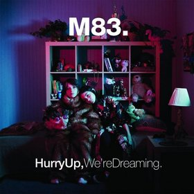 best M83 songs Hurry Up We're Dreaming