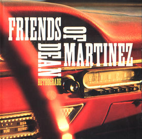 best road trip albums Friends of Dean Martinez - Retrograde