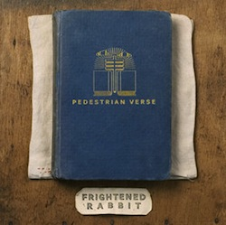 Frightened Rabbit - Pedestrian Verse