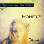 JAMC - Honeys Dead
