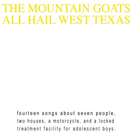 Mountain Goats - All Hail West Texas