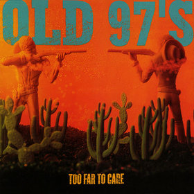 best alt-country albums Old 97s - Too Far To Care