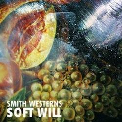 Smith Westerns - Soft Will