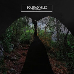 Soledad Velez - Wild Fishing