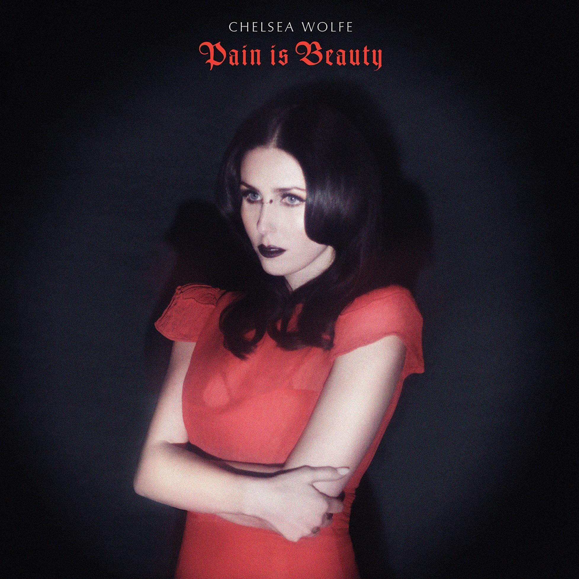 Chelsea Wolfe - Pain is Beauty