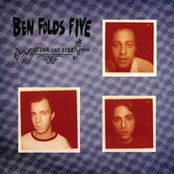 best alternative rock albums of the 90s Ben Folds Five - Whatever and Ever Amen