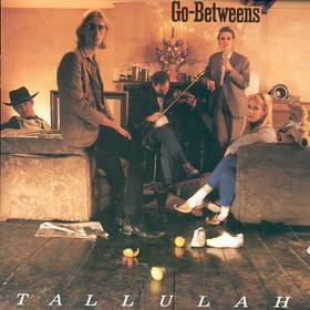 Go-Betweens - Tallulah