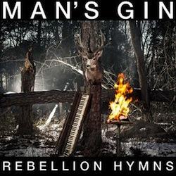 Man's Gin - Rebellion Hymns