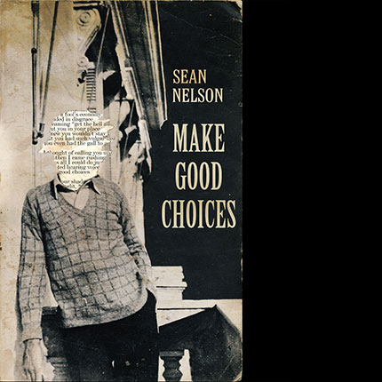 Sean Nelson - Make Good Choices