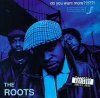 The Roots - Do You Want More??