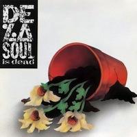 De La Soul - Is Dead