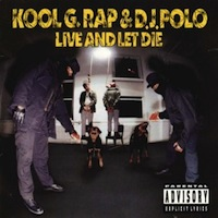 Kool G Rap and DJ Polo - Live and Let Die