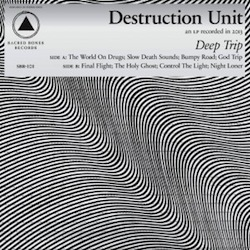 Destruction Unit - Deep Trip
