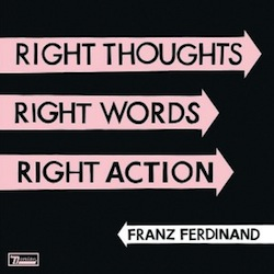 Franz Ferdinand - Right Thoughts