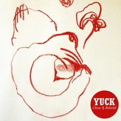 Yuck - Glow and Behold