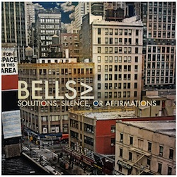 Bells - Solutions, Silence or Affirmations