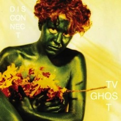 TV Ghost - Disconnect