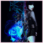 Dum Dum Girls - Too True review