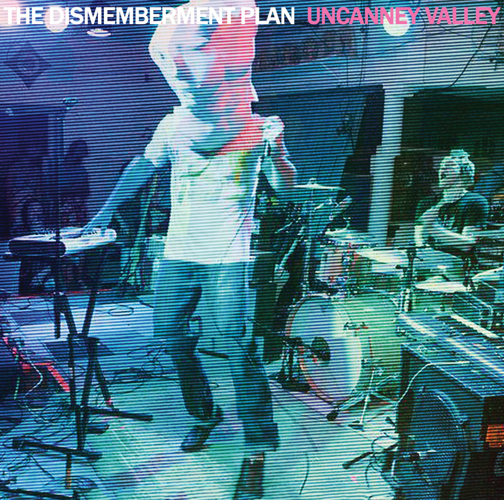 Dismemberment Plan - Uncanney Valley
