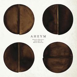 Kronos Quartet and Bryce Dessner - Aheym