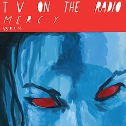 TV on the Radio - Mercy