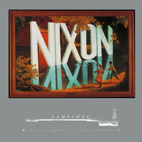 Lambchop Nixon review