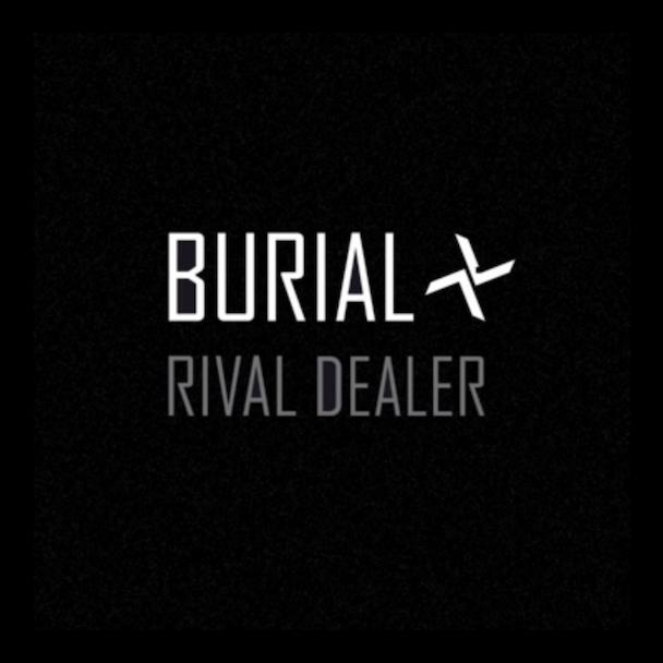 Burial - Rival Dealer
