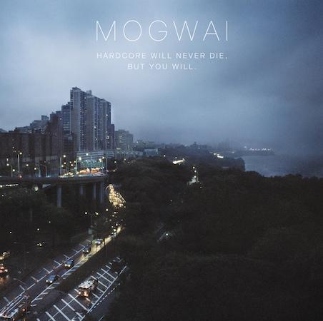 best Mogwai albums Hardcore