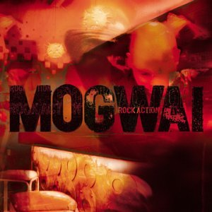 best Mogwai albums Rock Action