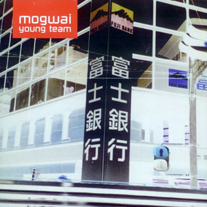 best Mogwai albums Young Team