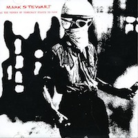 industrial hip hop Mark Stewart - As the veener of democracy starts to fade