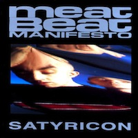 industrial hip hop Meat Beat Manifesto - Satyricon